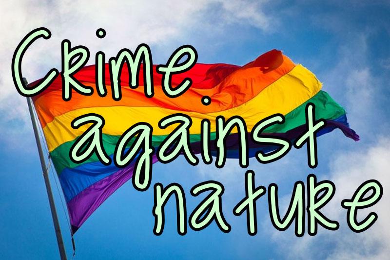"""""""Crime against nature"""""""