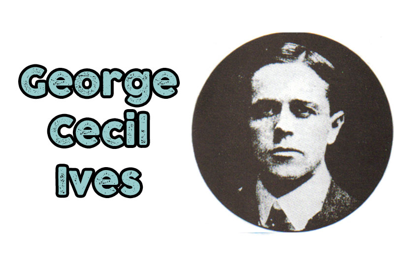 George Cecil Ives (German-English poet, writer, penal reformer and early homosexual law reform campaigner)