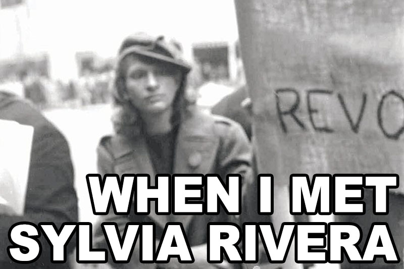 When I Met Sylvia Rivera